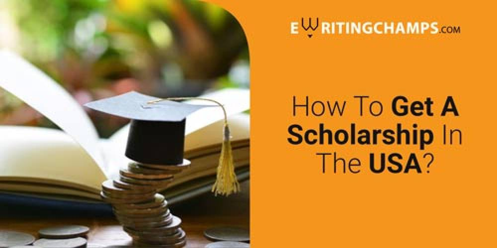 How to get a scholarship in the USA?
