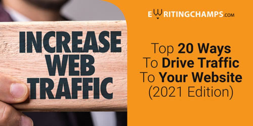 Top 20 Ways to Drive Traffic to Your Website (2021 Edition)
