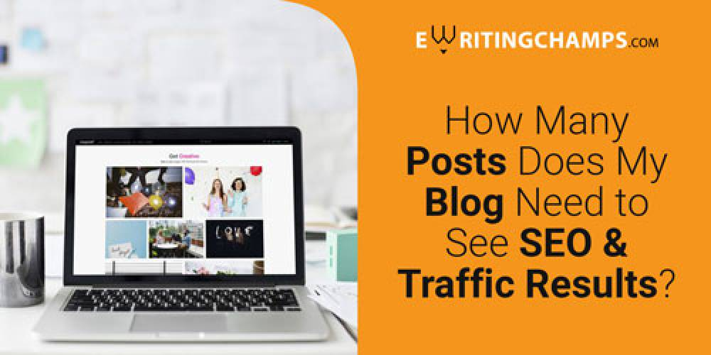 How many posts does my blog needs to see SEO and Traffic Results?