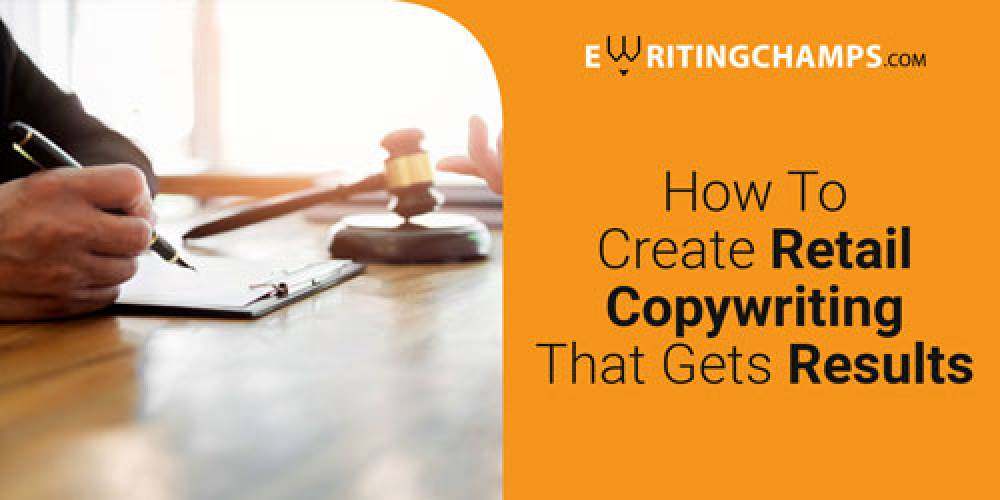 How To Create Retail Copywriting That Gets Results