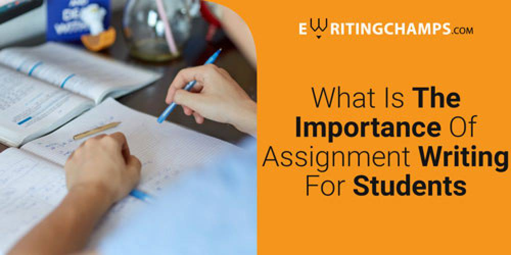 What is the Importance of assignment writing for student