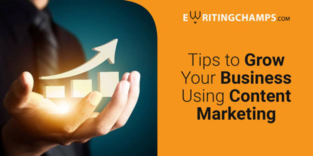 How To Use Content Marketing To Grow Your Business ?
