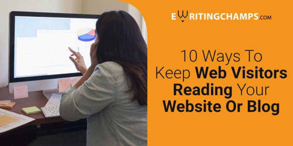 10 Ways to keep people visiting your website and blog