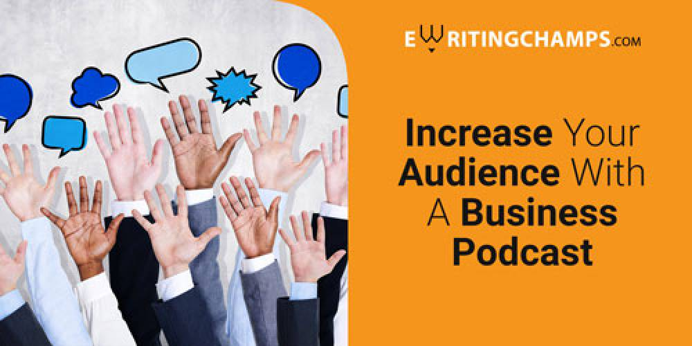 Increase your audience with business Podcast