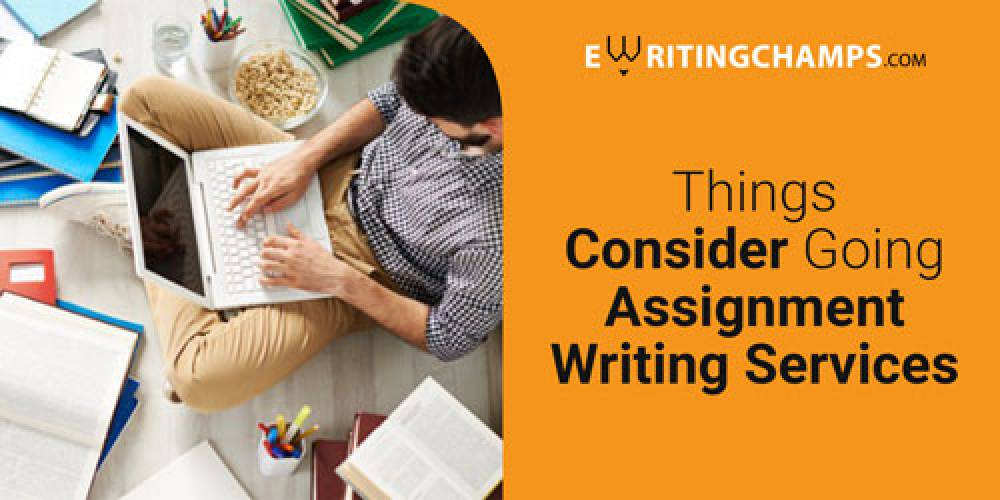 Things to consider while going for assignment writing services