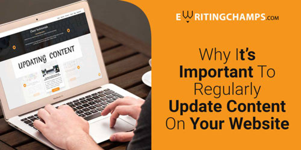 IMPORTANCE OF REGULARLY UPDATING CONTENT ON YOUR WEBSITE